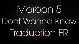 Maroon 5 - Don't Wanna Know Ft. Kendrick Lamar [Traduction FR]