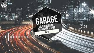 Lill Cash Part. Defronte e Jhef - Garage 9