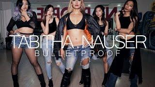BULLETPROOF | Tabitha Nauser (Dance Choreography)
