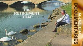 The Retirement Trap   Al Jazeera World width=