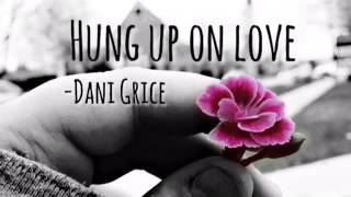 Original- Hung up on Love
