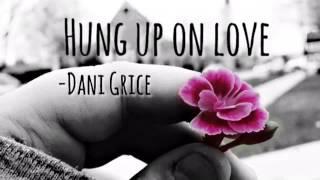 Original- Hung up on Love