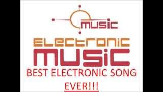 Best electro song ever: number one max farenthaid