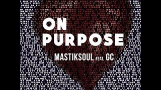 Mastiksoul ft. GC - On Purpose (Lyrics)