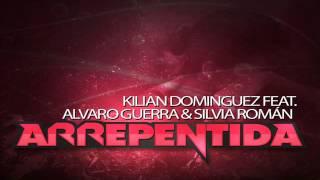 Kilian Dominguez Feat. Alvaro Guerra & Silvia Román - Arrepentida (Promusic Re-Edit)