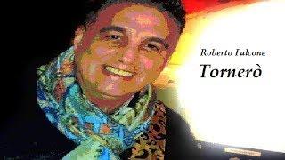 Roberto Falcone canta - Tornerò ( Cover )