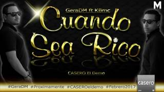 Cuando Sea Rico   #GeraDM ft KBmc
