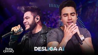 Fred & Gustavo - Desliga Aí (Clipe Oficial)