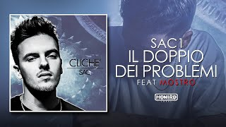 SAC1 feat. MOSTRO - 08 - IL DOPPIO DEI PROBLEMI (LYRIC VIDEO)