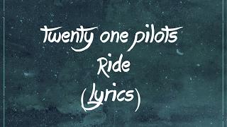 twenty one pilots - Ride lyrics ft  trap nation