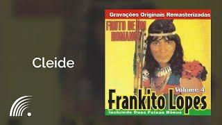 Frankito Lopes - Cleide - Fruto De Um Romance