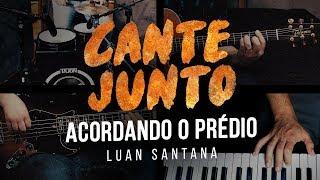 Luan Santana - Acordando o Prédio (Cante Junto)