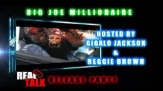 REAL TALK DVD & BIG JOE MILLIONAIRE PARTY