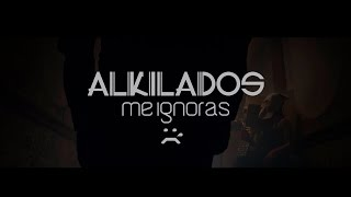 Me ignoras -  Alkilados  / (Video Oficial)