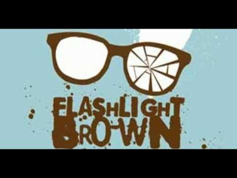 Excuse For A Grant de Flashlight Brown Letra y Video