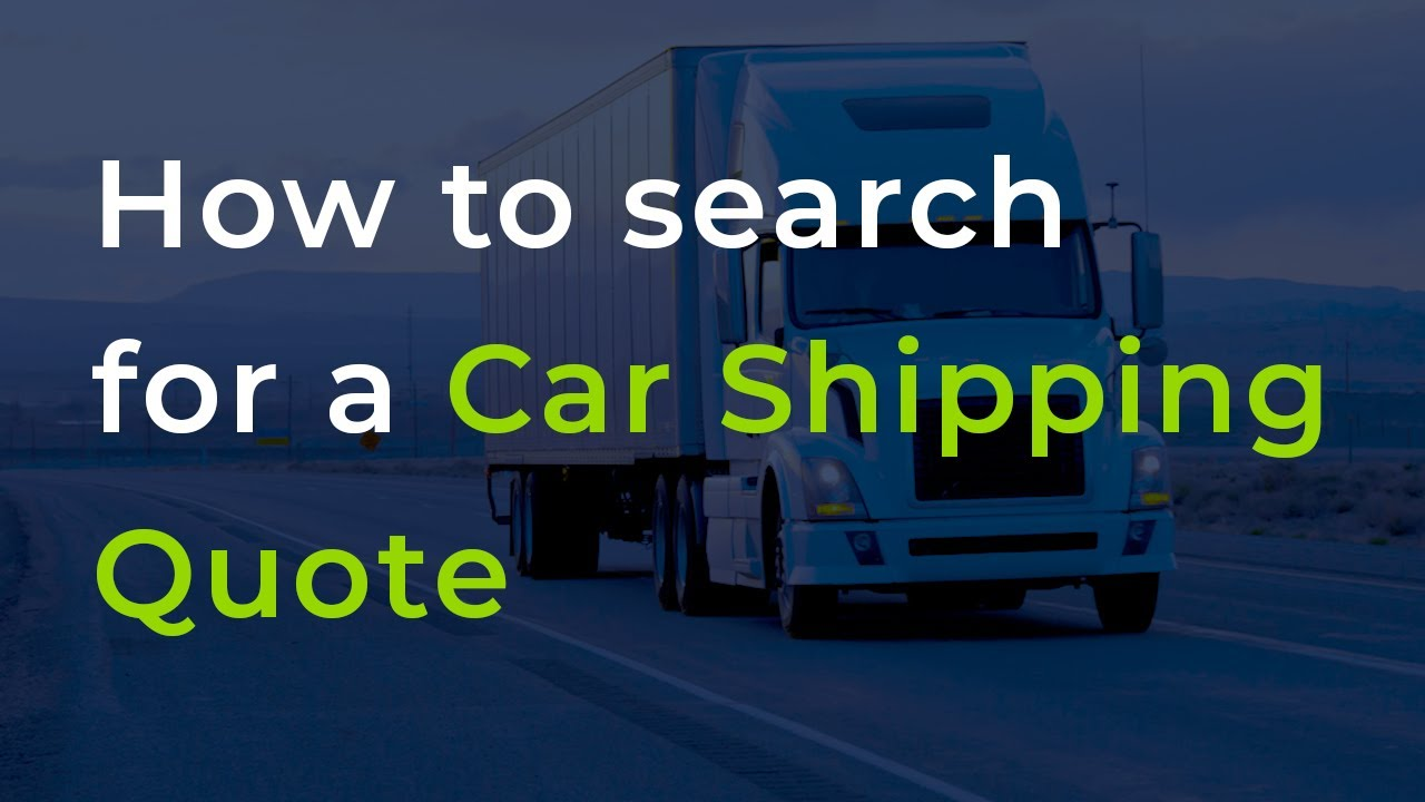 <p>How To Search For A <strong>Car Shipping Quote</strong> - Part 1</p>