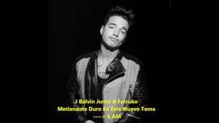 6 am J Balvin Ft Farruko Letra Video Oficial 2013
