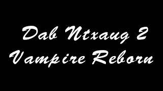 Dab Ntxaug 2 Short Song width=