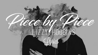 Piece by Piece (Piano Ver.) - Kelly Clarkson (Lizzy Hodgins' cover)│Lyrics