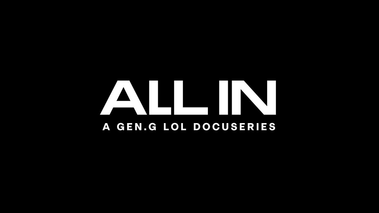 Gen.G - ALL IN: A Gen.G LoL Docuseries | Teaser