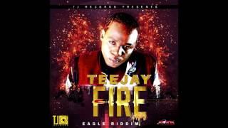 Teejay - Fire