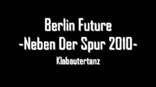 Berlin Future -- Klabautertanz [Neben Der Spur 2010]
