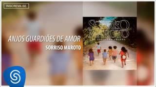 Sorriso Maroto - Anjos Guardiões de Amor (De Volta Pro Amanhã) [Áudio Oficial]