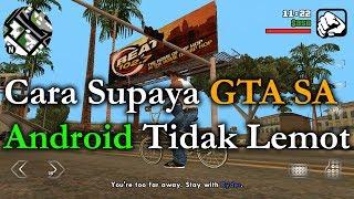 Trik Cara Supaya GTA SA Android Tidak Lag, Lemot, Macet
