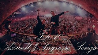 Top 10 Axwell Ingrosso Songs