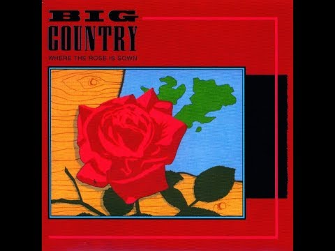 big-country-where-the-rose-is-sown-single-mix-stuart-adamson-in-a-big-country