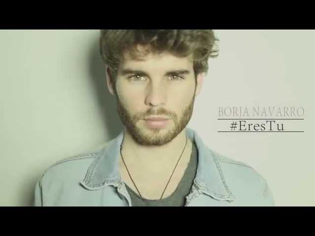 """Vídeo de la canción """"Eres tú"""" de Borja Navarro."""