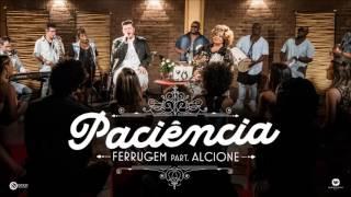 Ferrugem - Paciência Part. Alcione (Áudio Oficial)