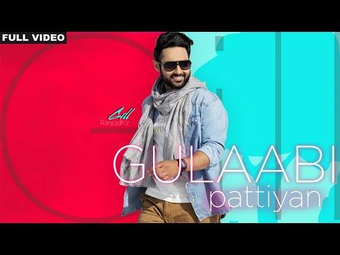 GULABI PATTIYAN LYRICS -  Gill Ranjodh | Punjabi Song 2018