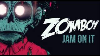 Zomboy - Jam On It [Free DL]