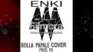 """ENKI """" Bolla papale """" Cover ( Prod. PK )"""