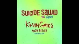 Kevin Gates: Know Better [Suicide Squad The Album] (Bass Boosted)