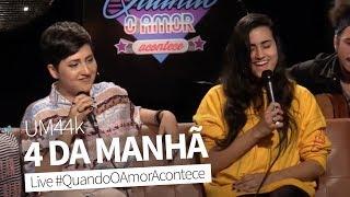 4 Da Manhã (Um44k)   Joana Castanheira & Day Limns Live #QuandoOAmorAcontece