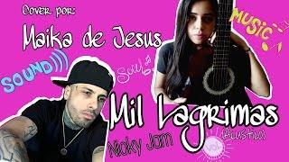 Mil lágrimas Nicky Jam (Acústica) - Cover Maika de Jesús