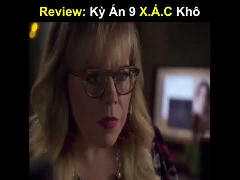 Review Phim : Kỳ Án 9 Xác Khô ( Tóm Tắt Phim )