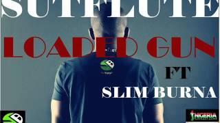 Musica africana nueva 2015 - Loaded Gun - Sutflute y Slim Burna