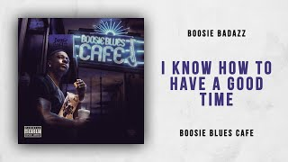 Boosie Badazz - I Know How to Have a Good Time (Boosie Blues Cafe)