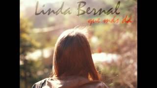 """Linda Bernal """"Que más da"""""""