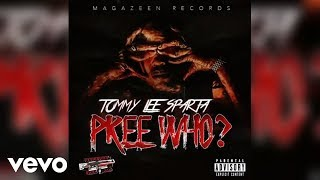 Tommy Lee Sparta - Pree Who (Official Audio)