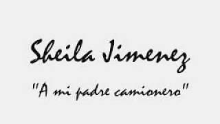 Sheila Jimenez - A MI Padre camionero 2008
