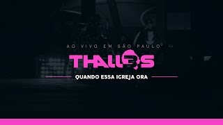 Thalles Roberto - Quando Essa Igreja Ora (DVD OFICIAL)