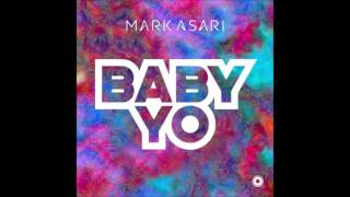 Mark Asari - Baby Yo (New R&B Music 2017)