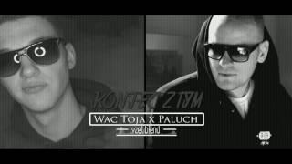 Wac Toja x Paluch - Koniec z tym (vzet blend)