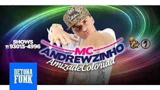 MC Andrewzinho - Amizade Colorida (DJ Nino) Lançamento 2017