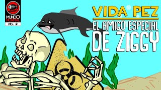 VIDA PEZ EP 2: 'El Amigo Especial de Ziggy'