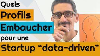 """Quels profils embaucher pour une Startup """"data-driven""""?"""